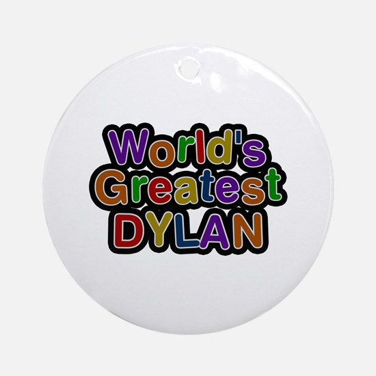 World's Greatest Dylan Round Ornament