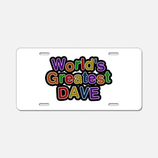 World's Greatest Dave Aluminum License Plate