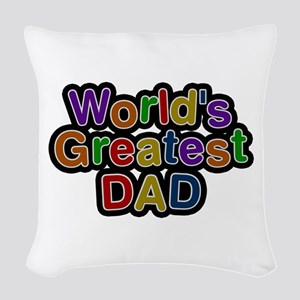 World's Greatest Dad Woven Throw Pillow