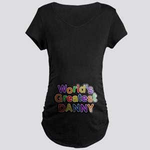 World's Greatest Danny Maternity Dark T-Shirt