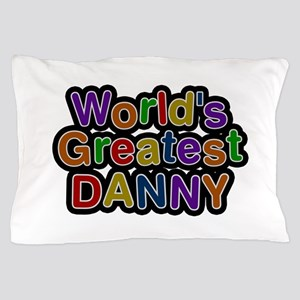 World's Greatest Danny Pillow Case