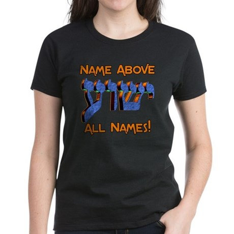 Name above! Women's Dark T-Shirt