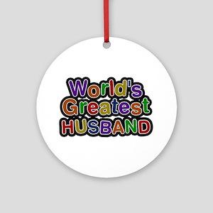 World's Greatest Husband Round Ornament
