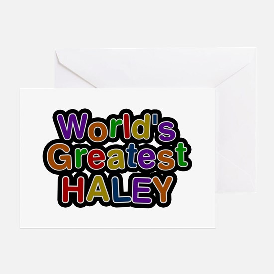 World's Greatest Haley Greeting Card