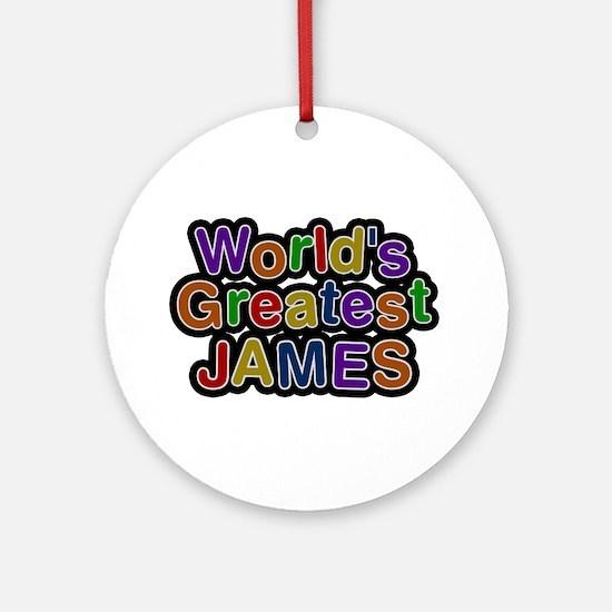 World's Greatest James Round Ornament