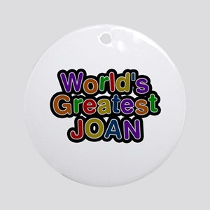 World's Greatest Joan Round Ornament