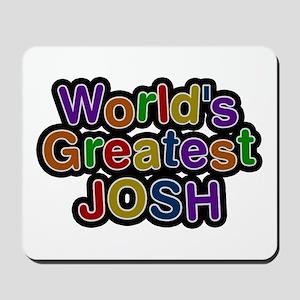 World's Greatest Josh Mousepad