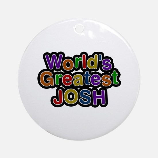 World's Greatest Josh Round Ornament