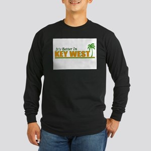 It's Better in Key West Long Sleeve Dark T-Shirt