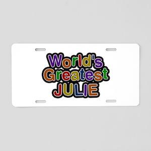 World's Greatest Julie Aluminum License Plate