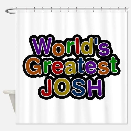 World's Greatest Josh Shower Curtain