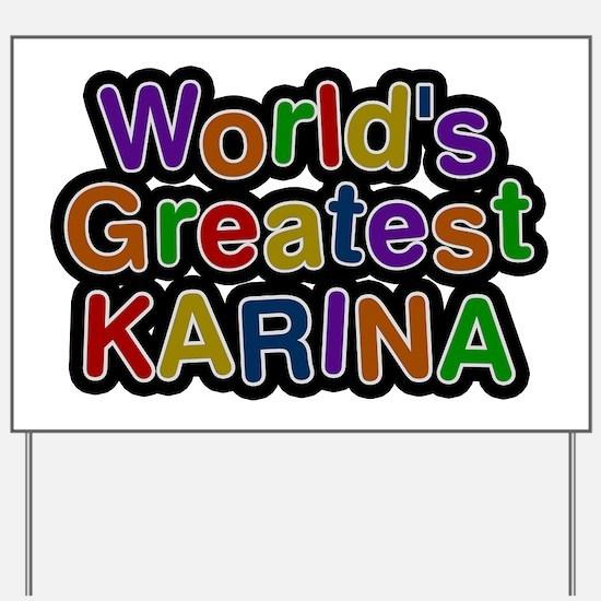 World's Greatest Karina Yard Sign