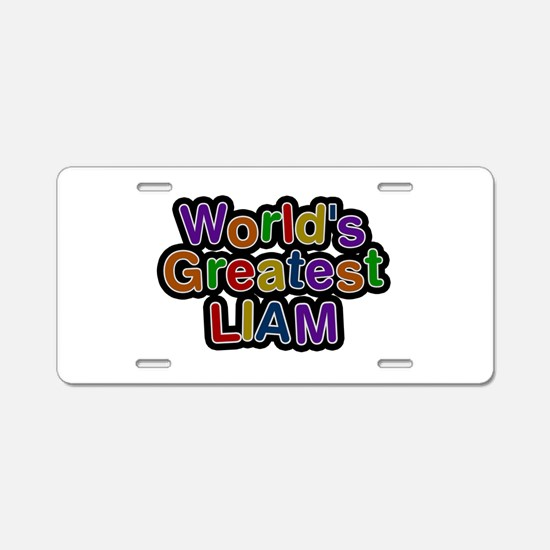 World's Greatest Liam Aluminum License Plate