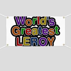 World's Greatest Leroy Banner