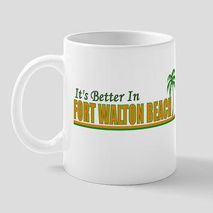 It's Better in Fort Walton Be Mug