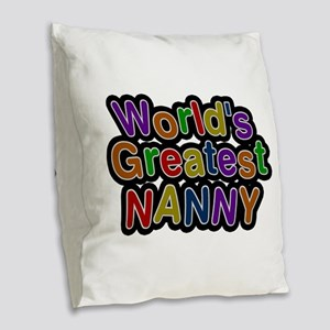 World's Greatest Nanny Burlap Throw Pillow