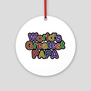 World's Greatest Papa Round Ornament