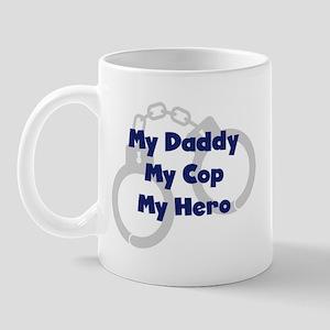 My Daddy My Cop Mug
