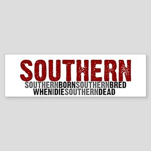 SOUTHERN BORN Bumper Sticker