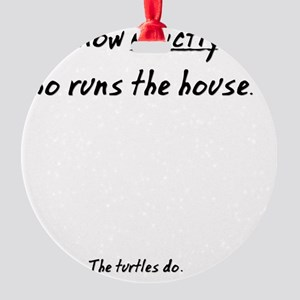 The Turtles Run the House Round Ornament