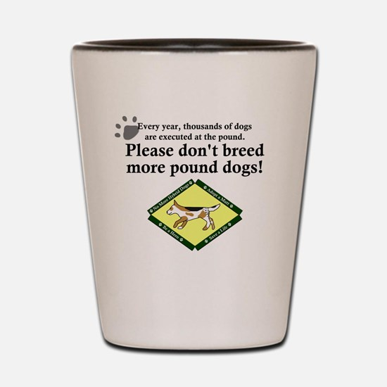 dont_breed_pounddogs Shot Glass