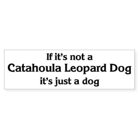 Catahoula Leopard Dog: If it' Bumper Sticker