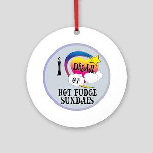 I Dream of Hot Fudge Sundaes Round Ornament