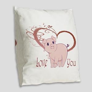 Love You, Cute Piggy Art Burlap Throw Pillow