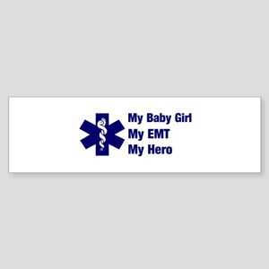 My Baby Girl My EMT Bumper Sticker