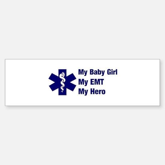 My Baby Girl My EMT Bumper Bumper Bumper Sticker
