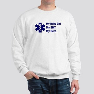 My Baby Girl My EMT Sweatshirt