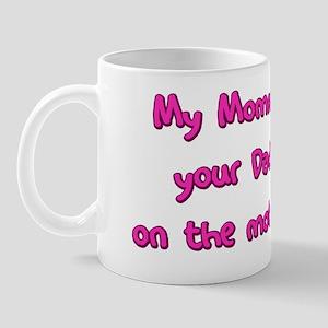 mymommyyourdaddy_pink Mug