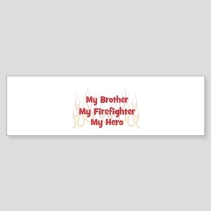 My Brother My Firefighter Bumper Sticker