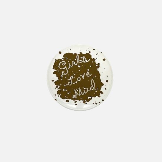 girls_love_mud Mini Button