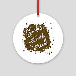 girls_love_mud_dark Round Ornament