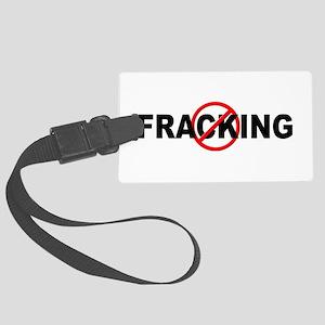 Anti / No Fracking Large Luggage Tag