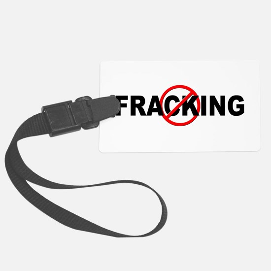 Anti / No Fracking Luggage Tag