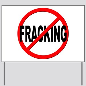 Anti / No Fracking Yard Sign