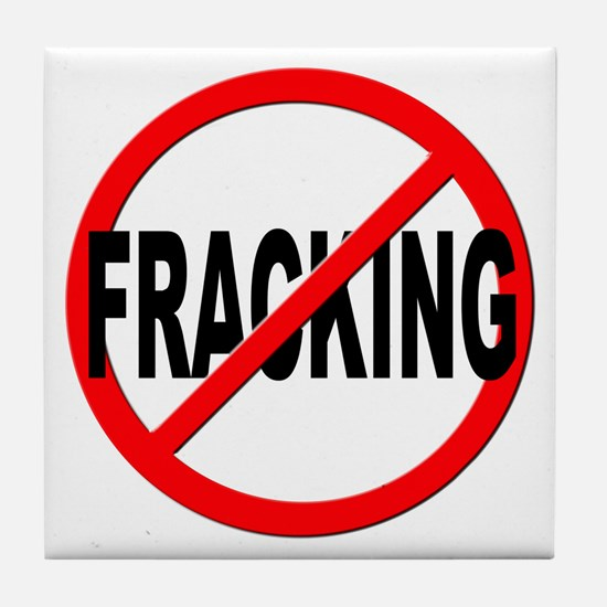 Anti / No Fracking Tile Coaster