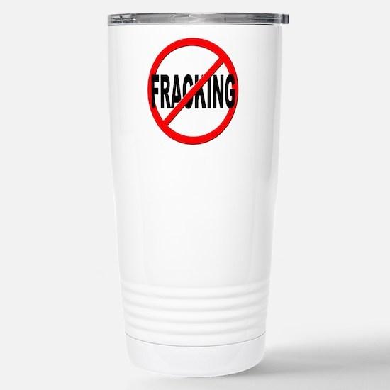 Anti / No Fracking Stainless Steel Travel Mug