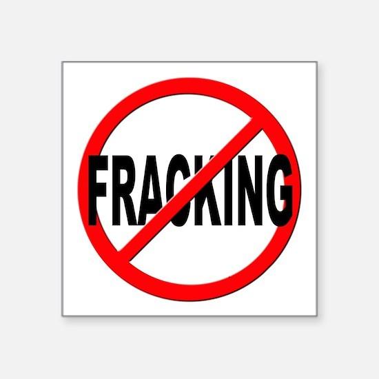 "Anti / No Fracking Square Sticker 3"" x 3"""