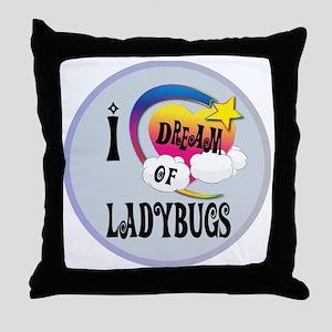 I Dream of Ladybugs Throw Pillow