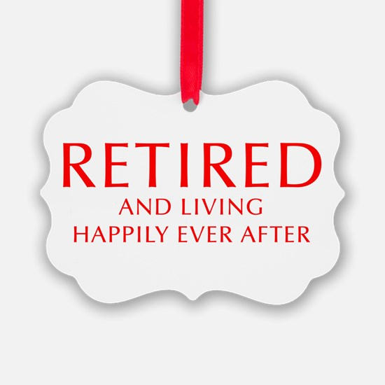 retired-and-living-happily-OPT-RED Ornament