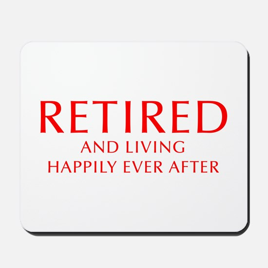 retired-and-living-happily-OPT-RED Mousepad