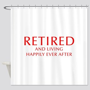 retired-and-living-happily-OPT-RED Shower Curtain