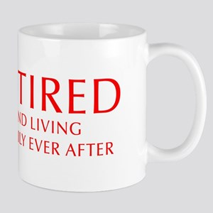 retired-and-living-happily-OPT-RED Mug