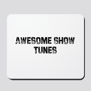 Awesome Show Tunes Mousepad