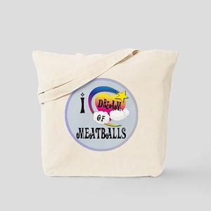 I Dream of Meatballs Tote Bag