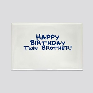 Happy Birthday Twin Brother! Rectangle Magnet