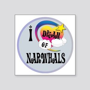 "I Dream of narwhals Square Sticker 3"" x 3"""
